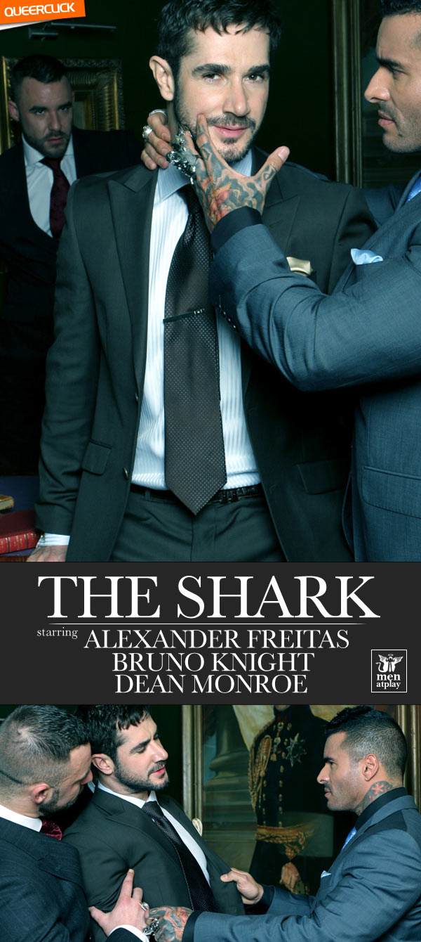 Men At Play: The Shark - Alexander Freitas, Dean Monroe & Bruno Knight