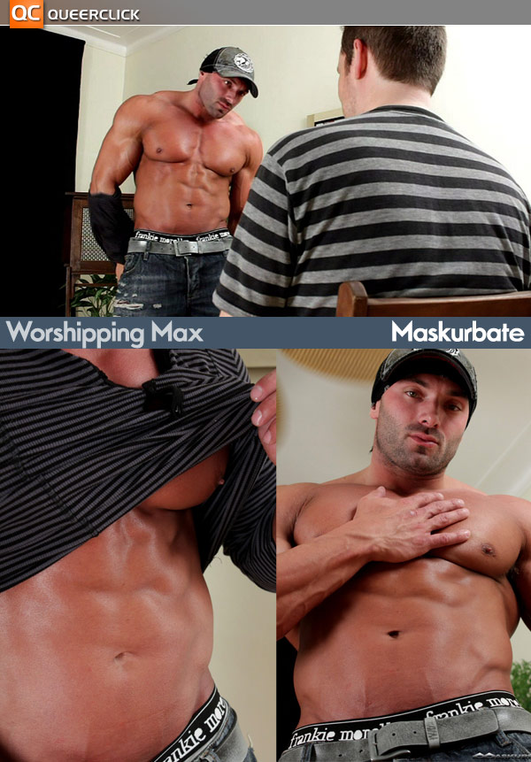 Worshipping Max at Maskurbate