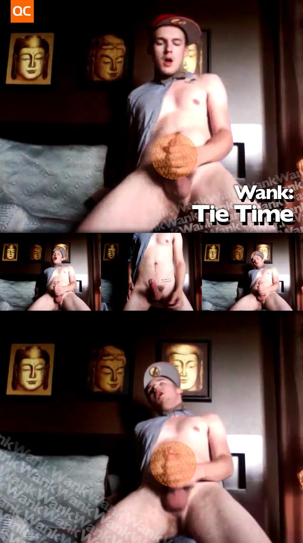 Wank: Tie Time