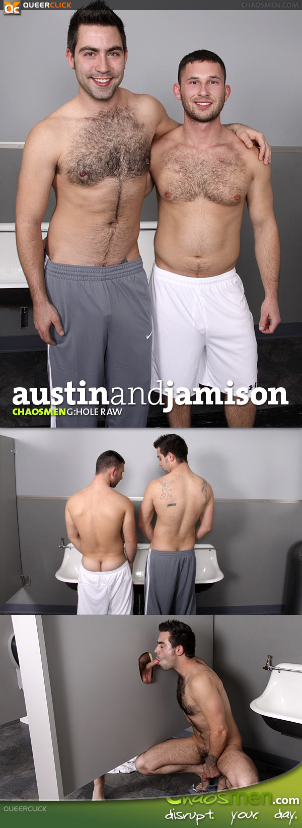 Chaos Men: Austin and Jamison - G:hOle RAW