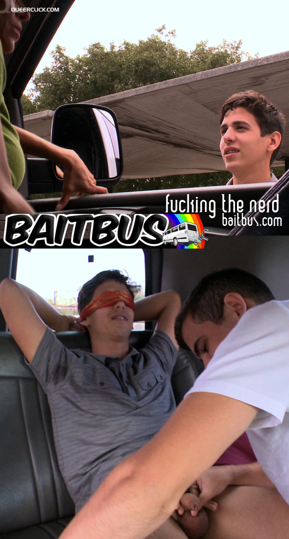 Baitbus fucking the nerd