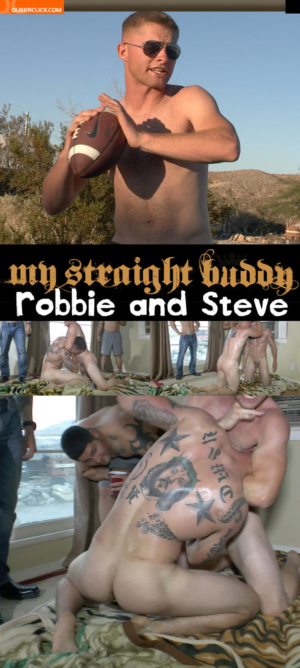 my straight buddy robbie steve