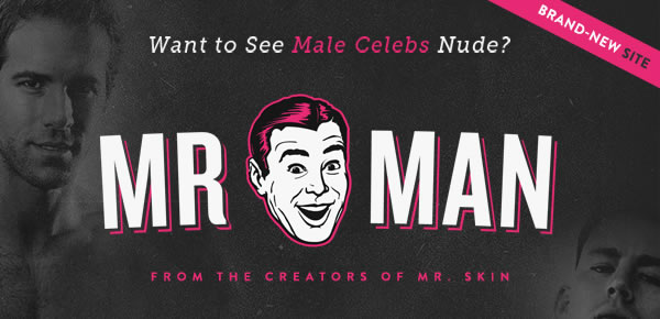 Mr. Man has all the Nude Male Celebrities you may want!