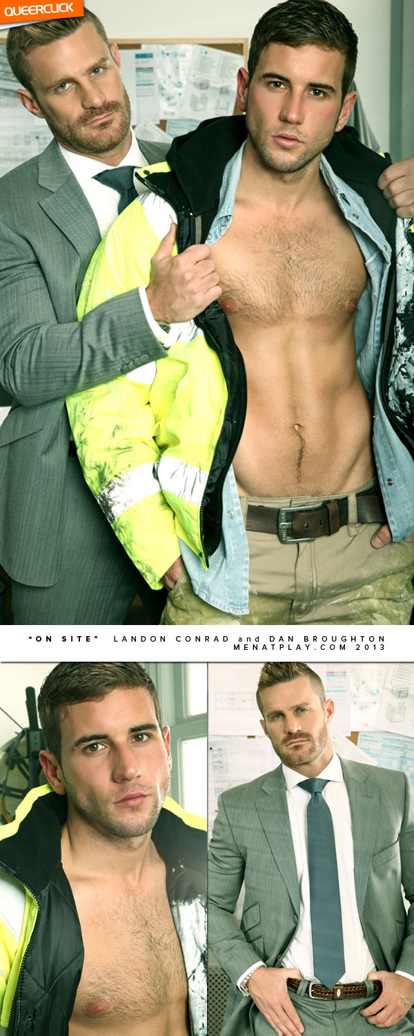 Men At Play: On Site - Landon Conrad and Danny Broughton
