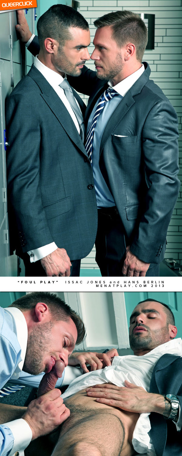 Men At Play: Foul Play - Issac Jones & Hans Berlin