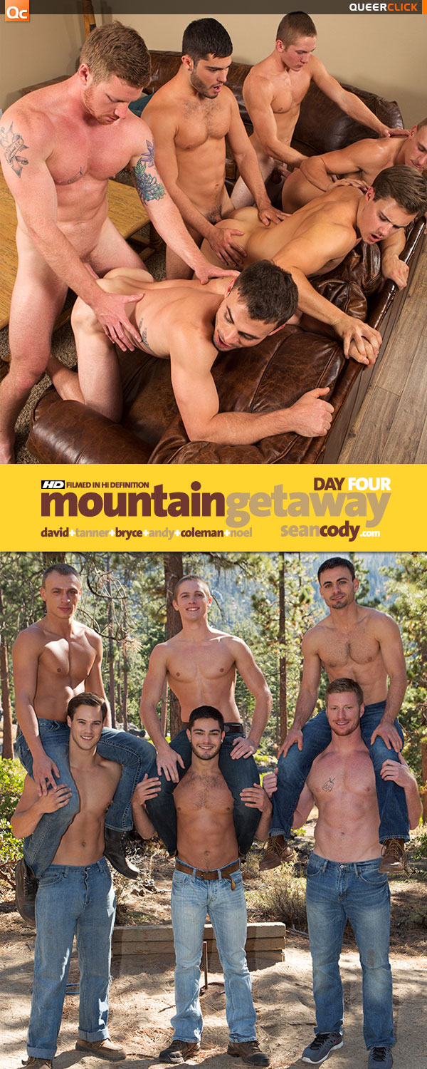 Sean Cody: Mountain Getaway Day 4 with David, Tanner, Bryce, Andy, Coleman & Noel