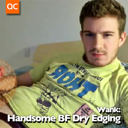 Wank: Handsome BF Dry Edging