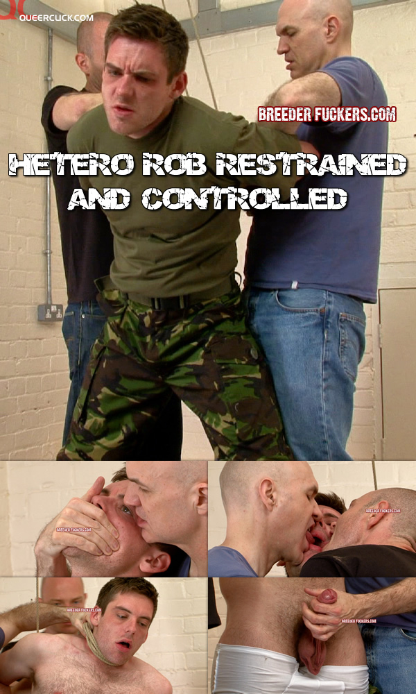 Hetero Rob Restrained and Controlled at BreederFuckers