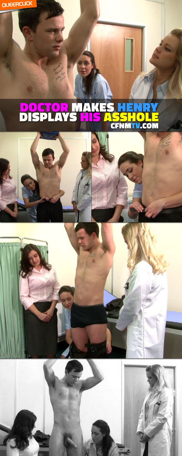 CFNMTV.com - Doctor Makes Henry Display His Asshole
