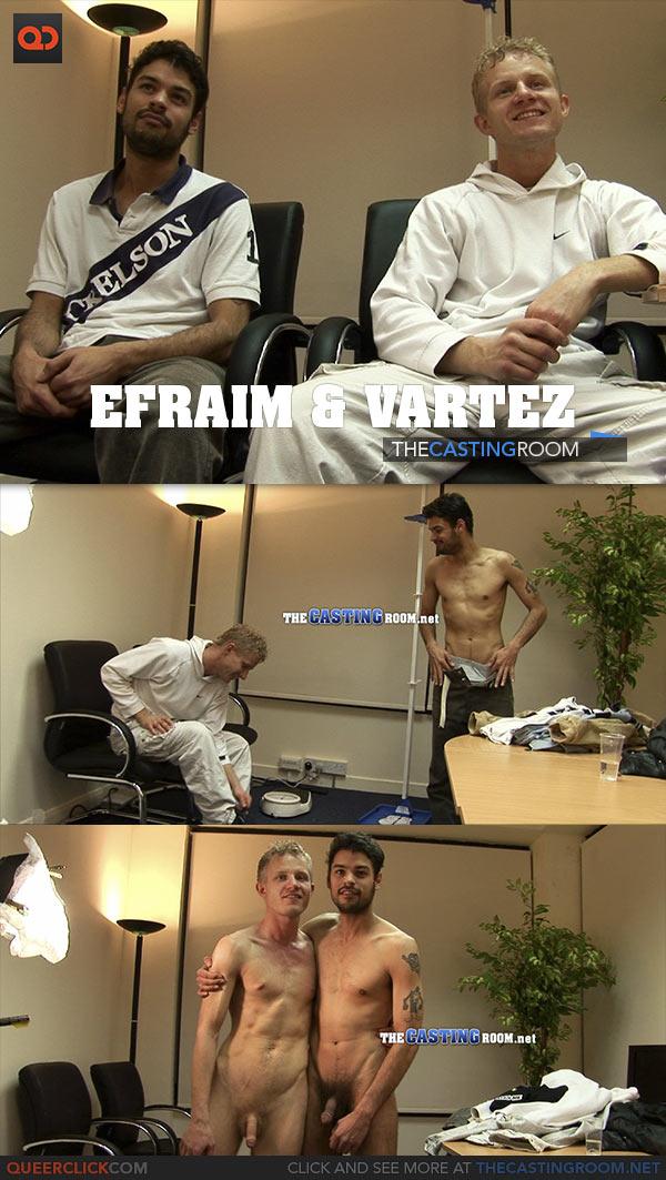 The Casting Room: Efraim and Vartez