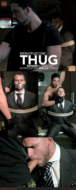 Men At Play: Thug - Ronnie Bonanova Introducing Malek Tobias