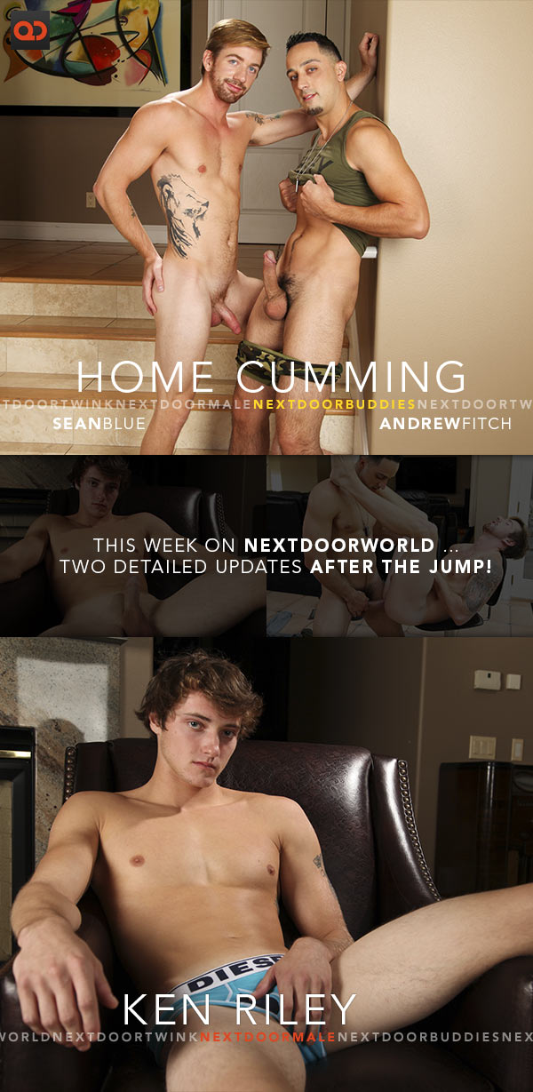 This Week on NextDoorWorld: Ken Riley, Andrew Fitch Fucking Sean Blue