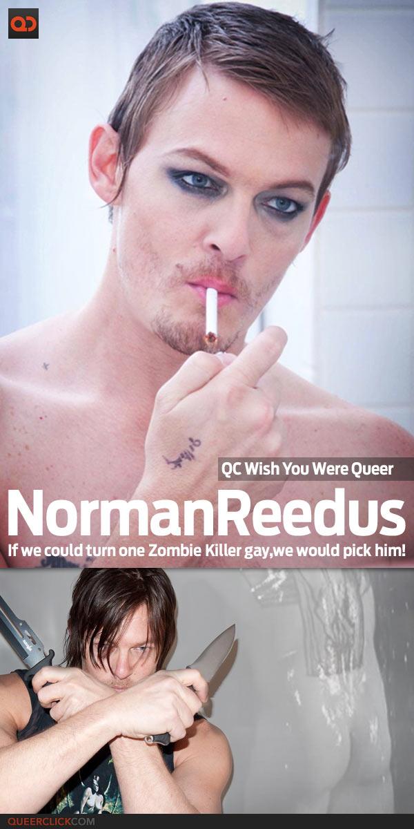 QC's Wish You Were Queer: Norman Reedus
