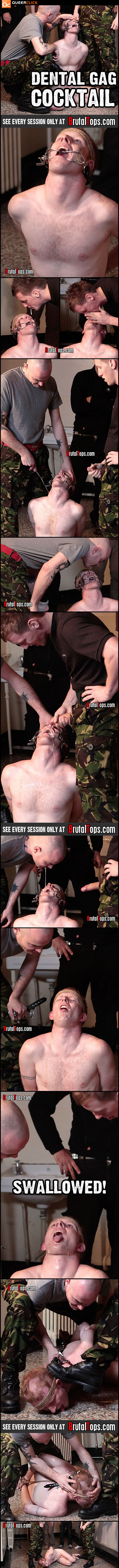 Brutal Tops Administer Dental Gag Cocktail