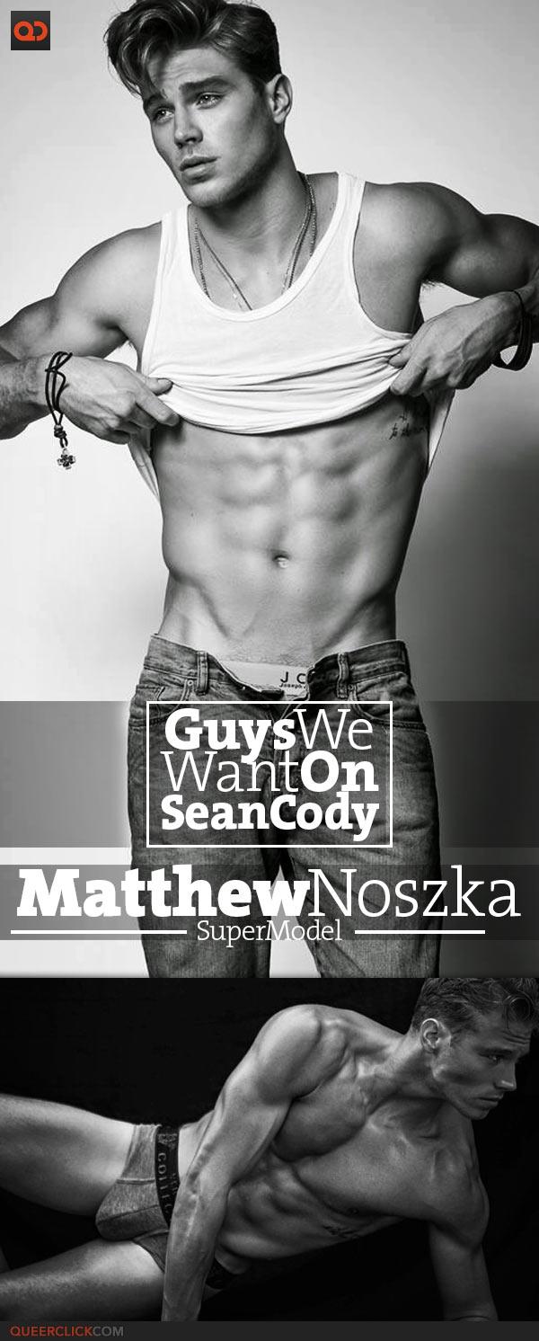 QC's Guys We Want On Sean Cody: Matthew Noszka