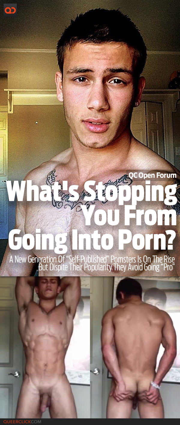 QC Open Forum: What's Stopping You From going Into Porn?