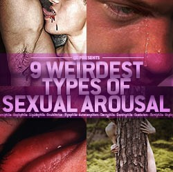 QC's 9 Weirdest Types Of Sexual Arousal
