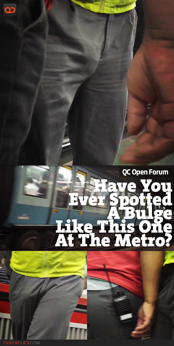 QC Open Forum: Have You Ever Spotted A Bulge Like This One At The Metro?