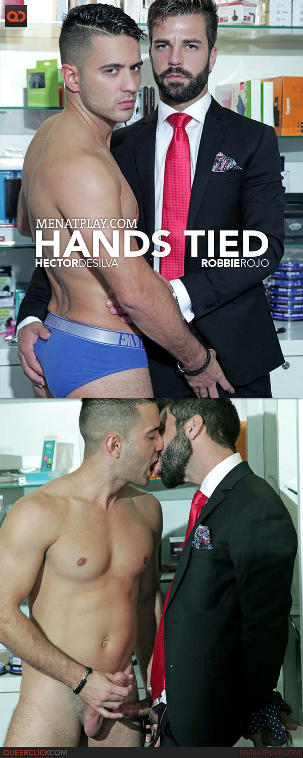 MenAtPlay: Hands Tied - Hector De Silva and Robbie Rojo