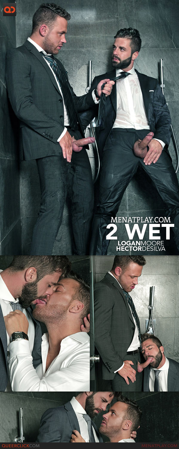 MenAtPlay: 2 Wet – Logan Moore and Hector De Silva