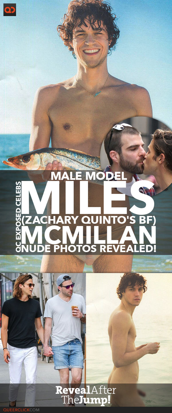 Male Model Miles McMillan, Zachary Quinto's Boyfriend, Nude Photos Revealed!