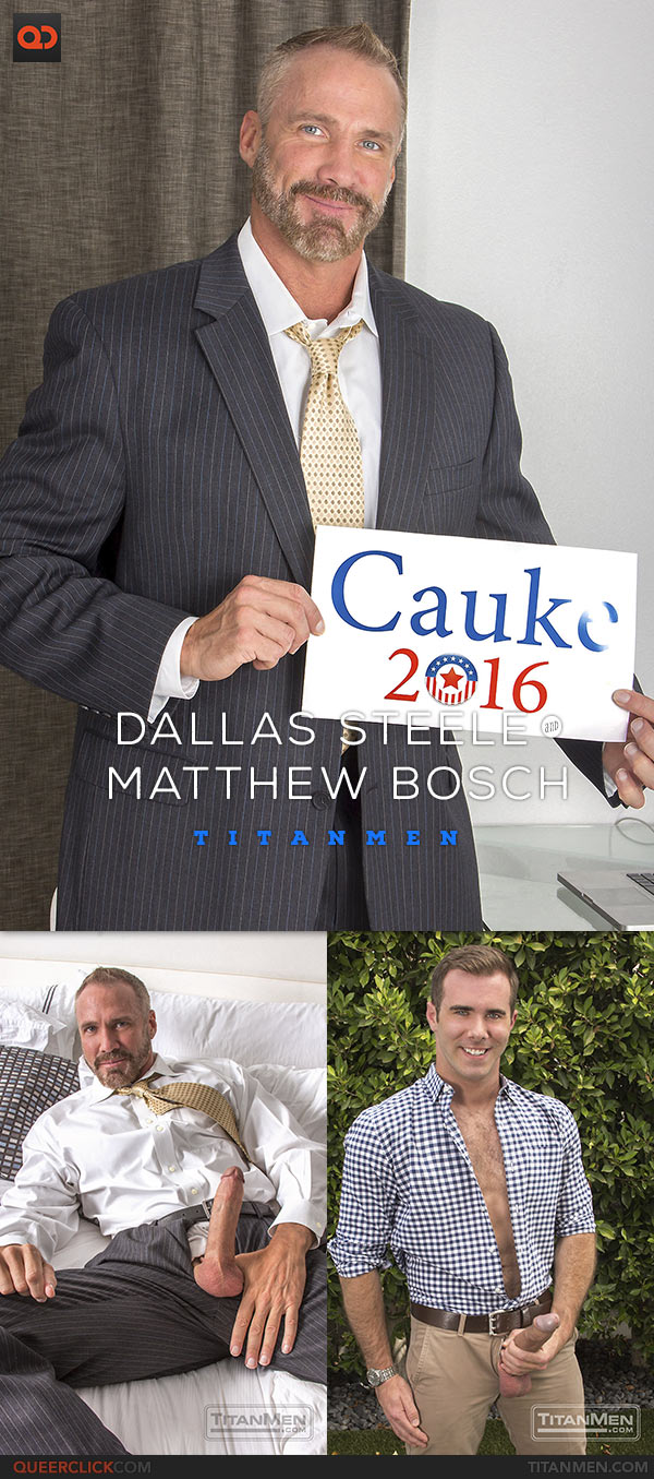 TitanMen: Dallas Steele Fucks Matthew Bosch - Cauke for President