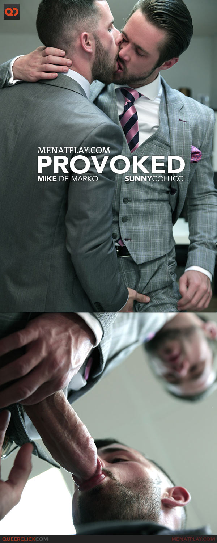 MenAtPlay: Provoked - Mike De Marco and Sunny Colucci