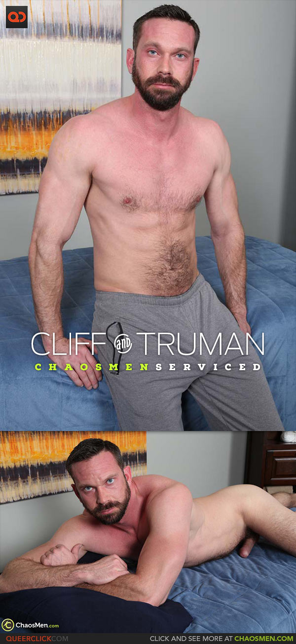 ChaosMen: Cliff and Truman - Serviced