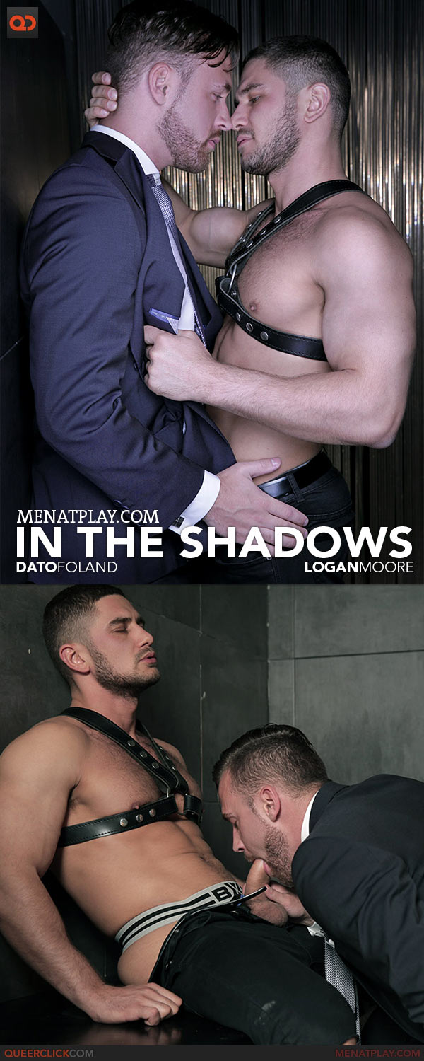 MenAtPlay: In The Shadows - Dato Foland and Logan Moore