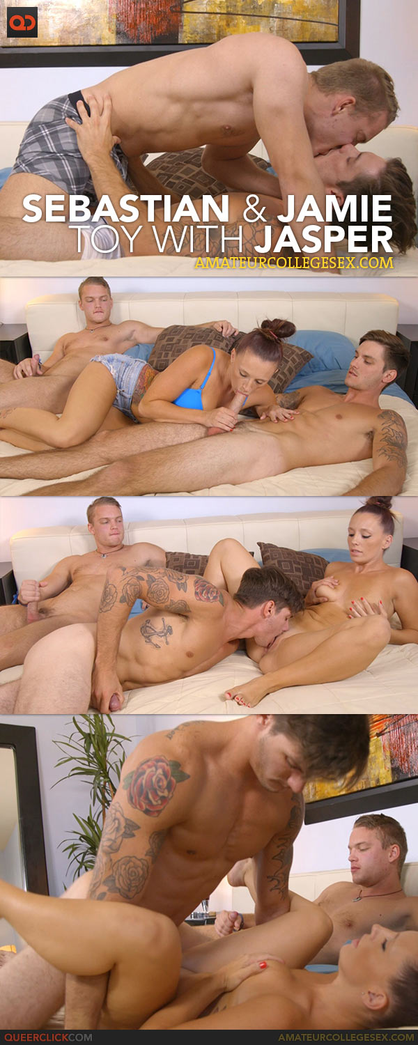 Amateur College Sex: Sebastian and Jamie Toy With Jasper