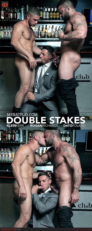 MenAtPlay: Double Stakes - Klein Kerr, Rogan Richards and Dato Foland