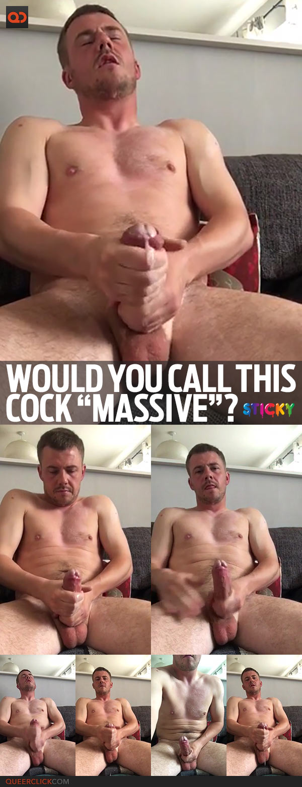 "Would You Call This Cock ""Massive""?"