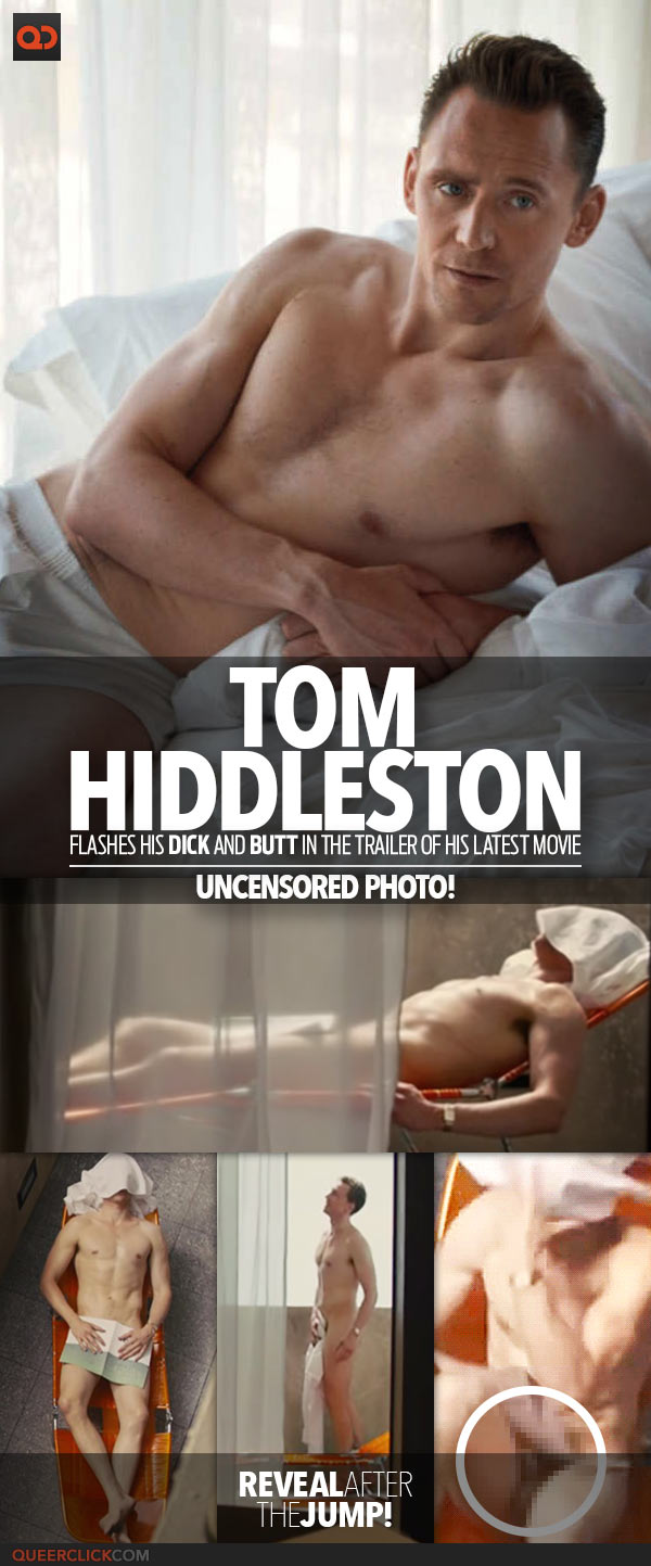 Tom Hiddleston Flashes His Dick And Butt In The Trailer Of His Latest Movie - Uncensored Photo!