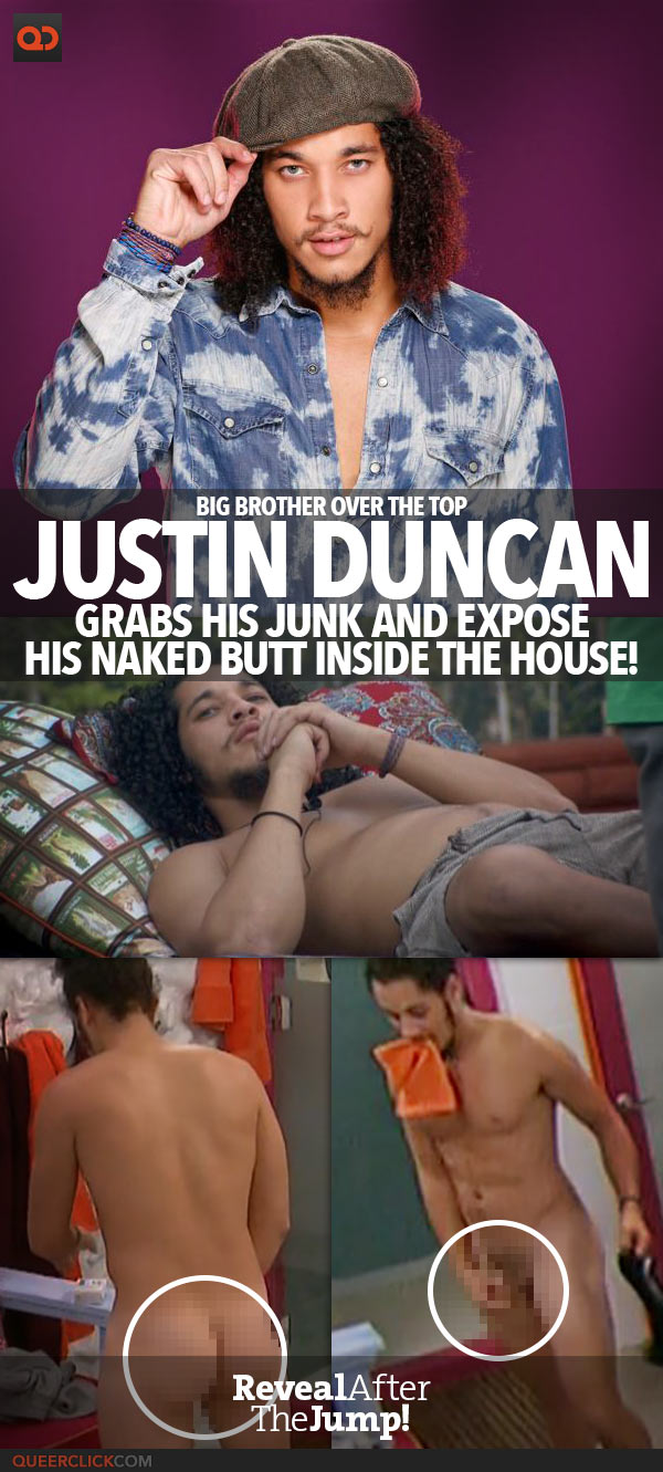 Justin Duncan, From Big Brother OTT, Grabs His Junk And Expose His Naked Butt Inside The House!