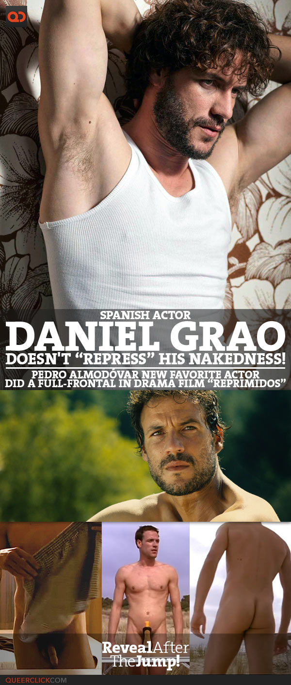 """Spanish Actor Daniel Grao Doesn't """"Repress"""" His Nakedness!"""