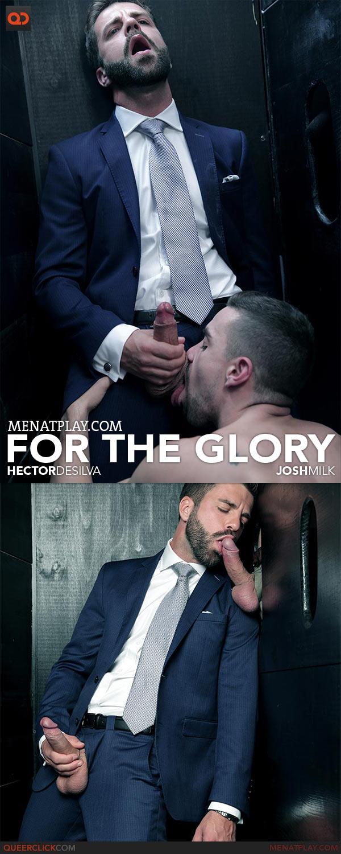 MenAtPlay: For The Glory - Hector De Silva and Josh Milk