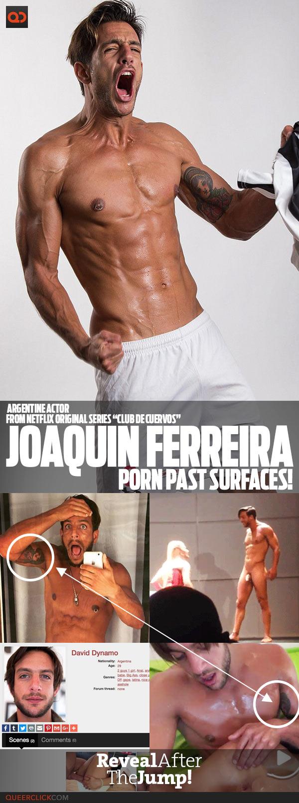 "Joaquín Ferreira, Argentine Actor From Netflix Original Series ""Club De Cuervos"", Porn Past Surfaces!"