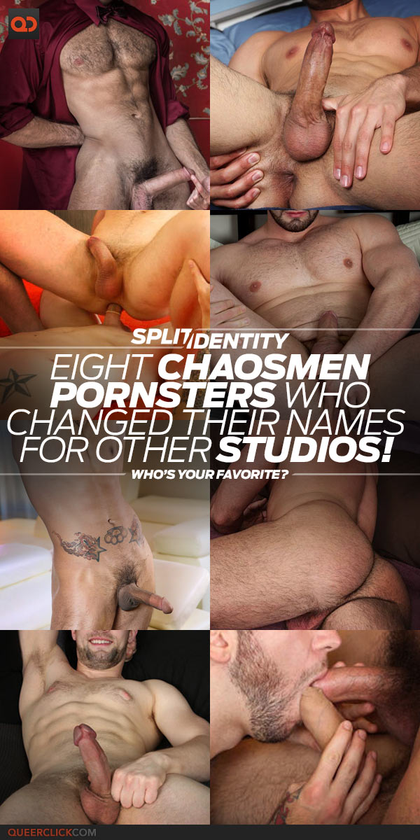 Split Identities: Eight ChaosMen Pornsters Who Changed Their Name For Other Studios! - Who's Your Favorite?
