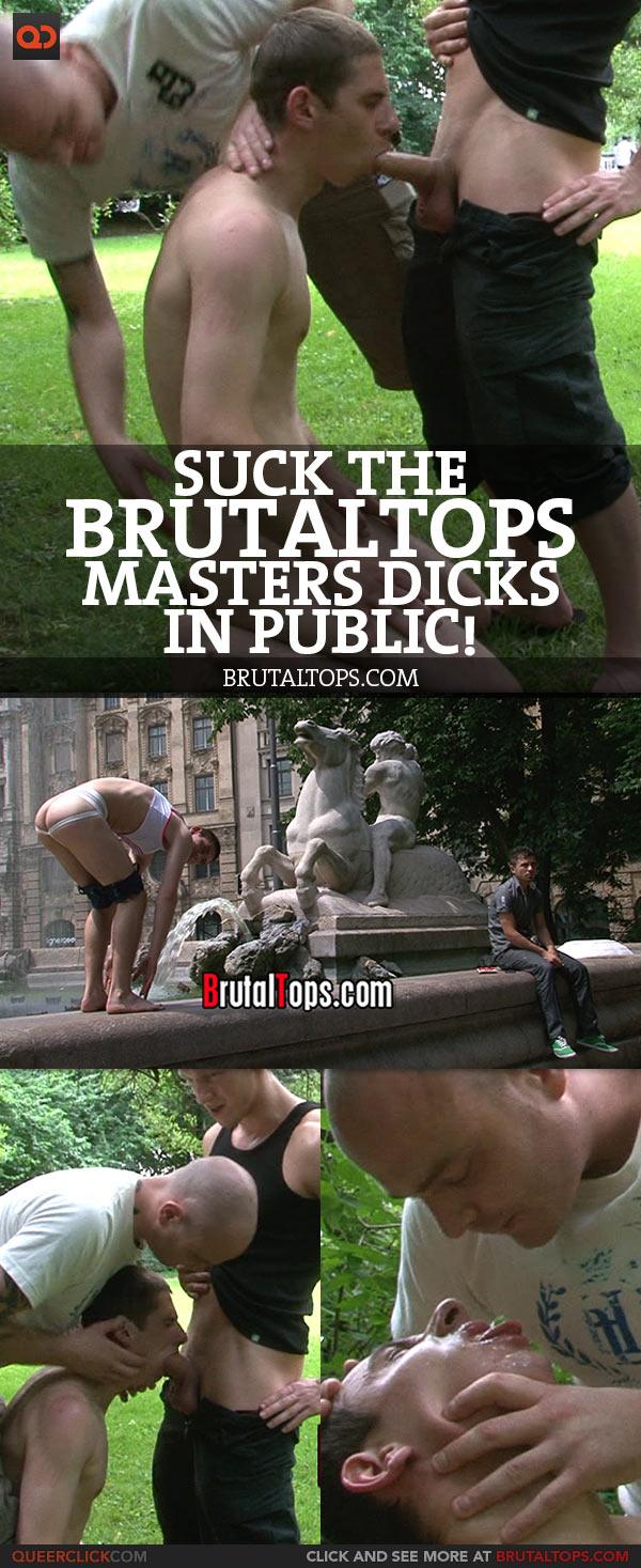 Suck The BrutalTops Masters Dicks In Public!