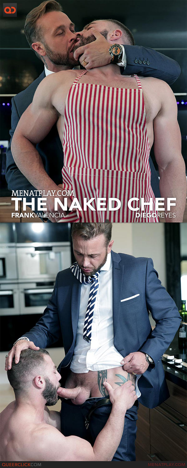 MenAtPlay: The Naked Chef - Frank Valencia and Diego Reyes