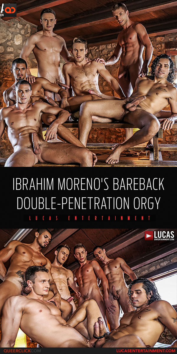 Lucas Entertainment: Ibrahim Moreno's Bareback Double-Penetration Orgy