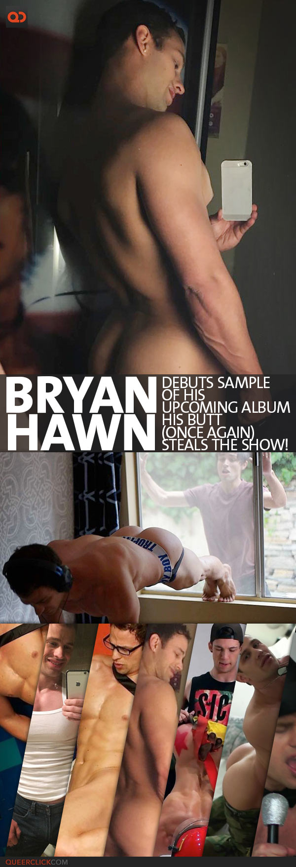 Bryan Hawn Debuts Sample Of His Upcoming Album - His Butt, Once Again, Steals The Show!