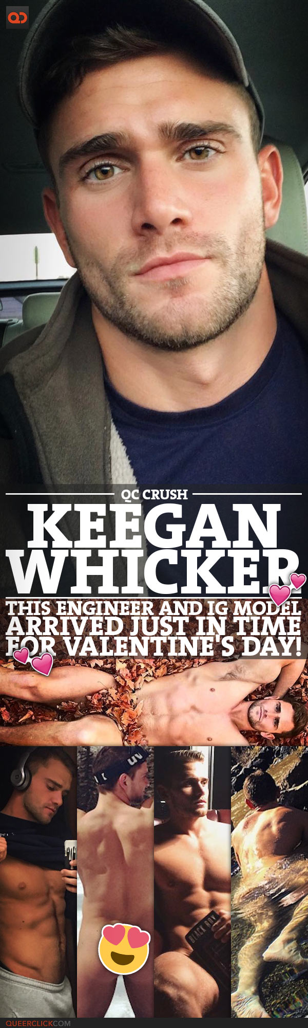QC Crush: Meet Keegan Whicker - This Engineer And IG Model Arrived Just In Time For Valentine's Day!