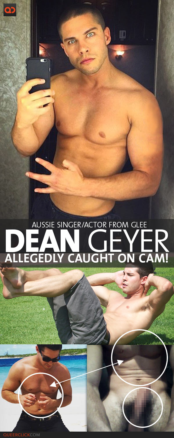 Dean Geyer, Aussie Singer/Actor From Glee, Allegedly Caught On Cam!