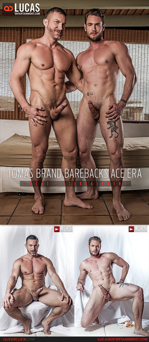 Lucas Entertainment: Tomas Brand Fucks Ace Era - Bareback