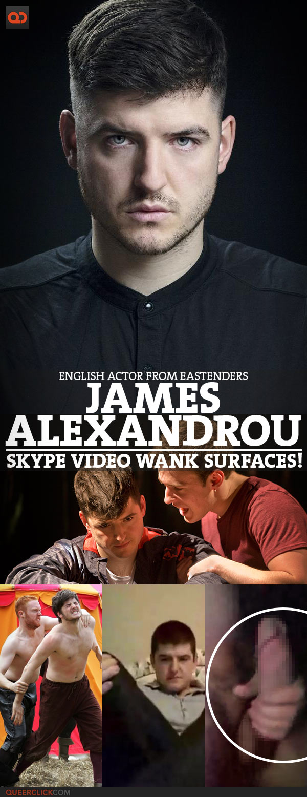 James Alexandrou, English Actor From Eastenders, Skype Video Sank Surfaces!