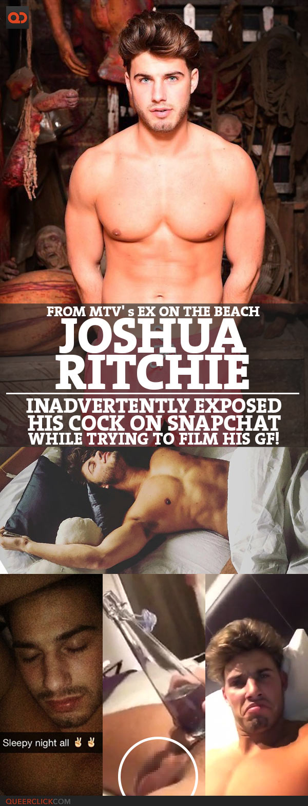 Joshua Ritchie, From TV Show Ex On The Beach, Inadvertently Exposed His Cock On Snapchat While Trying To Film His GF!