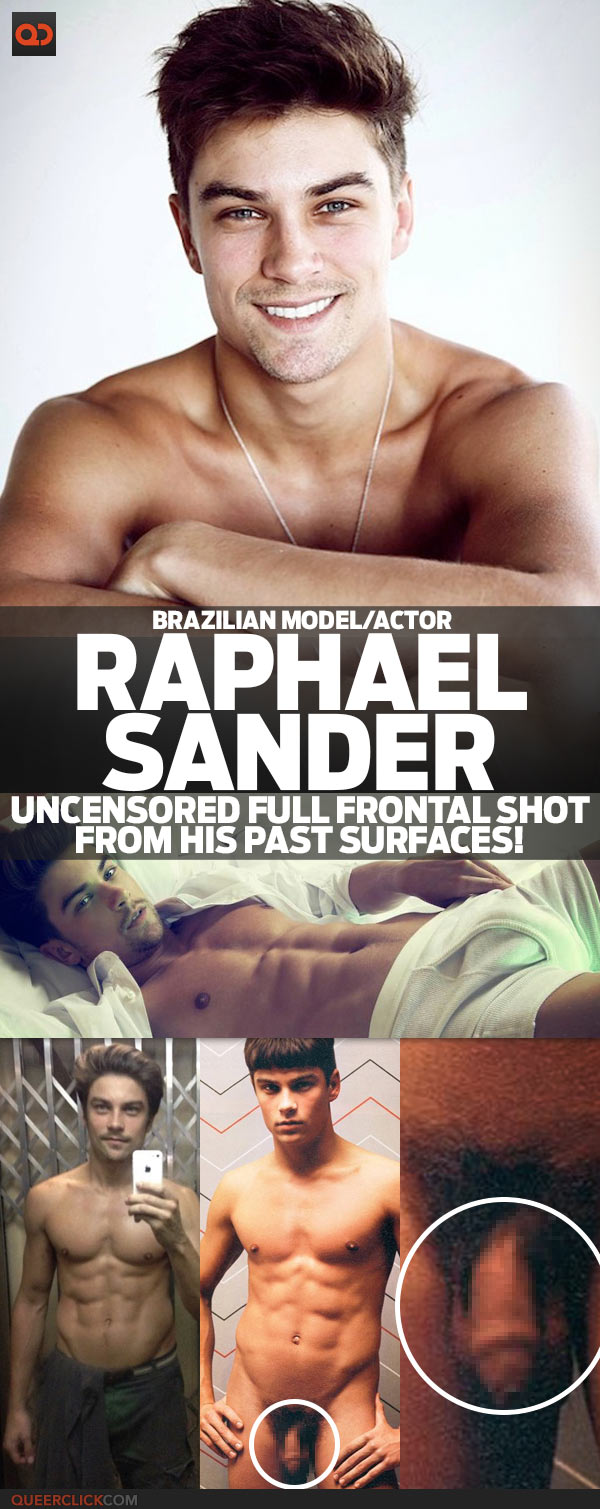 Raphael Sander, Brazilian Model/Actor, Uncensored Full Frontal Shot From His Past Surfaces!