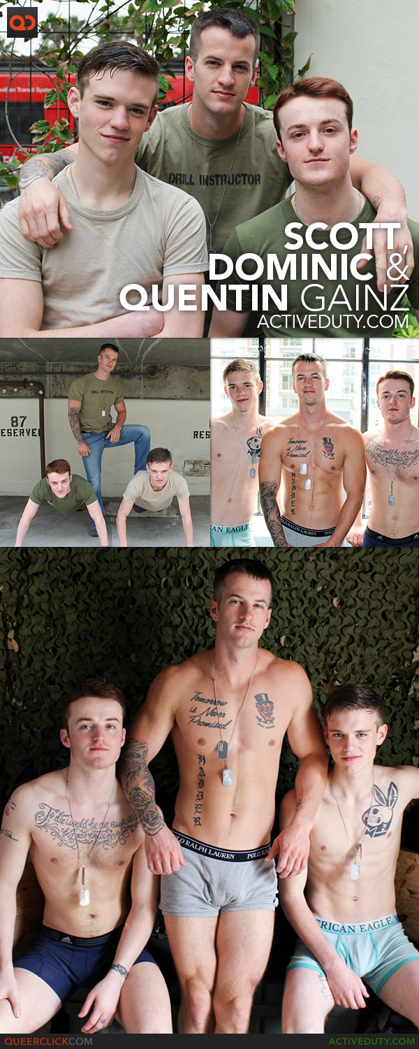 Active Duty: Scott, Dominic & Quentin Gainz