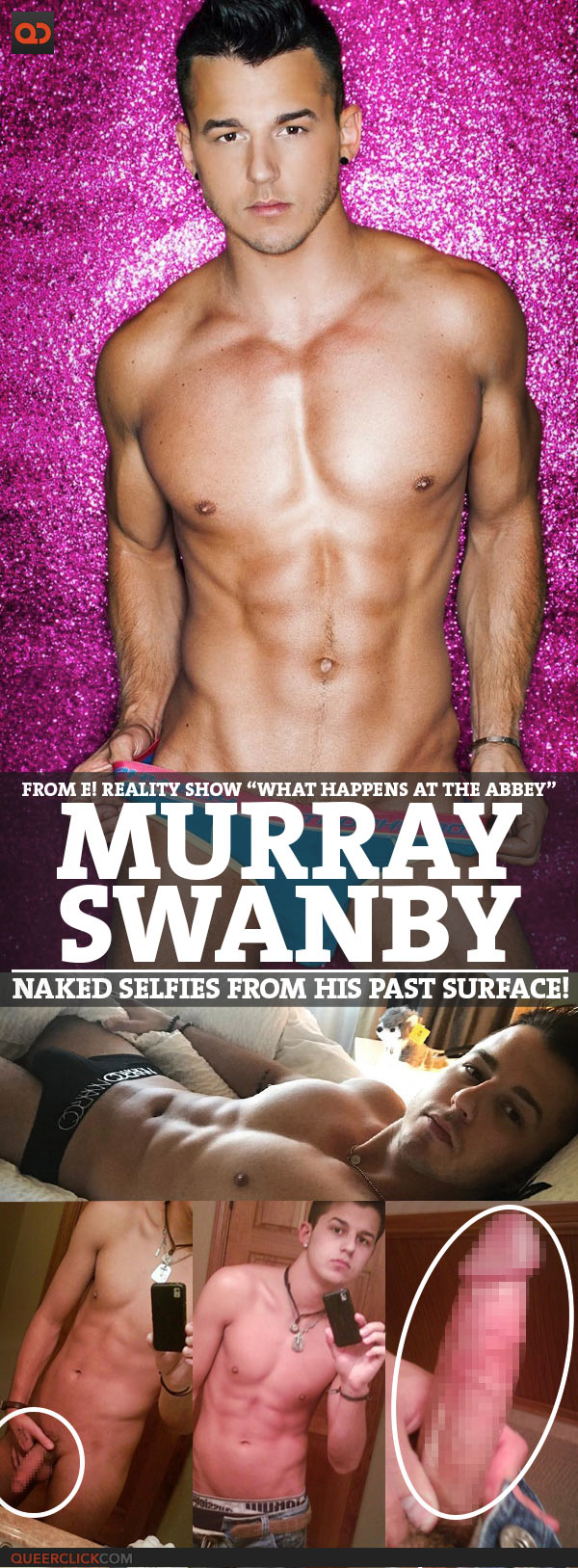 "Murray Swanby, From E! Reality Show ""What Happens At The Abbey"", Naked Selfies From His Past Surface!"